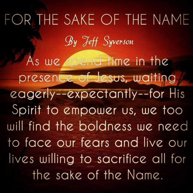 "From ""For the Sake of the Name"" in Open Up Your Heart by Jeff Syverson"